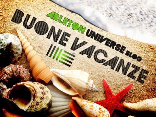 Buone vacanze da Ableton Universe!!